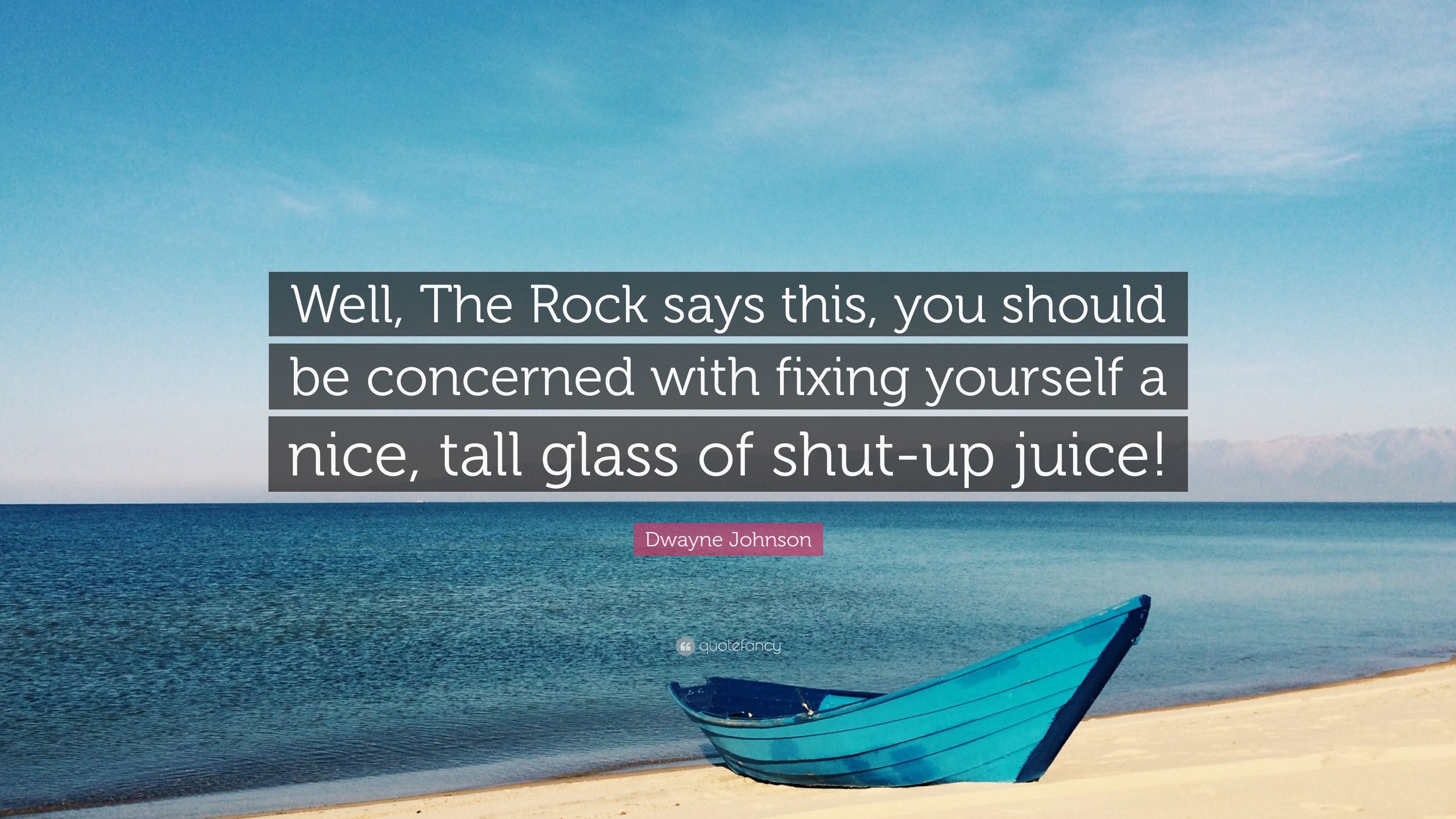 4897316-Dwayne-Johnson-Quote-Well-The-Rock-says-this-you-should-be.jpg